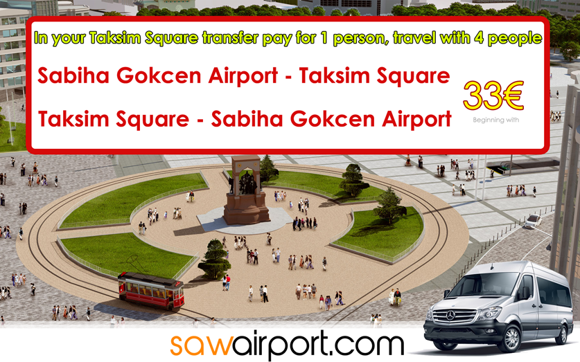 Sabiha Gokcen Airport to Taksim Square Transfer