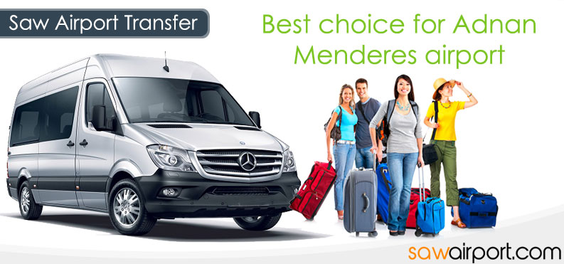 Adnan Menderes Airport Transfer Best choice